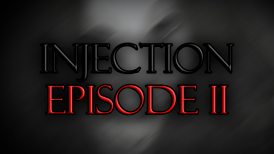 INJECTION: EPISODE 2